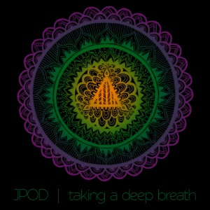 JPOD - Taking A Deep Breath