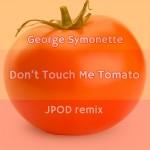 02 - George Symonette - Don't Touch Me Tomato (JPOD remix)