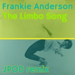05 - Frankie Anderson - Limbo Song (JPOD remix)