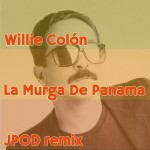 13 - Willie Colon - La Murga De Panama (JPOD remix)