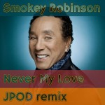 15 - Smokie Robinson - Never My Love (JPOD remix)